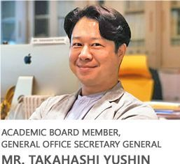 Academic Board Member, General Office Secretary General Mr. Takahashi Yushin